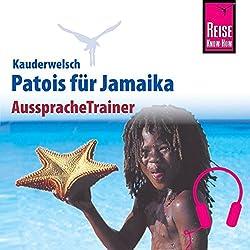 Patois für Jamaika (Reise Know-How Kauderwelsch AusspracheTrainer)