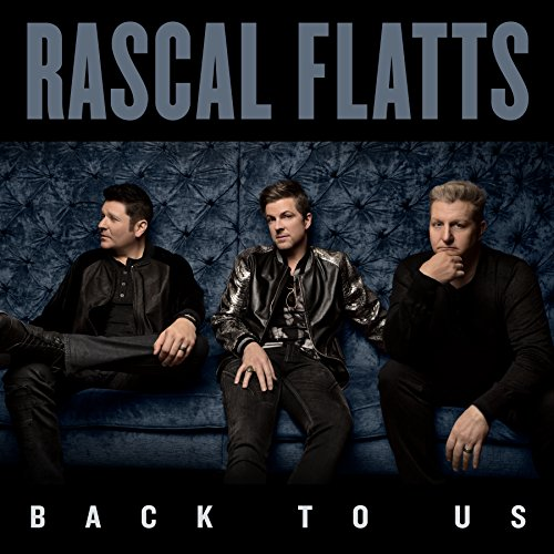 Rascal Flatts - Back To Us - Zortam Music
