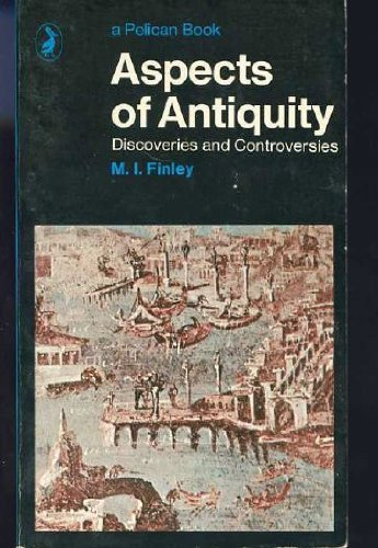 Aspects of Antiquity: Discoveries and Controversies (Pelican) by M. I. Finley (1977-08-25)