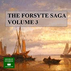 The Forsyte Saga, Volume 3 Audiobook