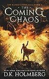 The Coming Chaos (The Elder Stones Saga Book 4)