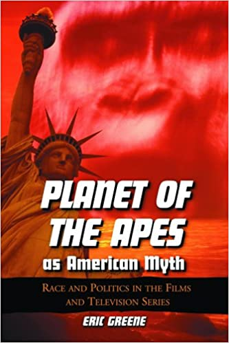 Planet of the Apes As American Myth: Race And Politics in