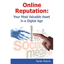 Online Reputation: Your Most Valuable Asset in a Digital Age