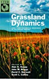 img - for Grassland Dynamics: Long-Term Ecological Research in Tallgrass Prairie (Long-Term Ecological Research Network Series) book / textbook / text book