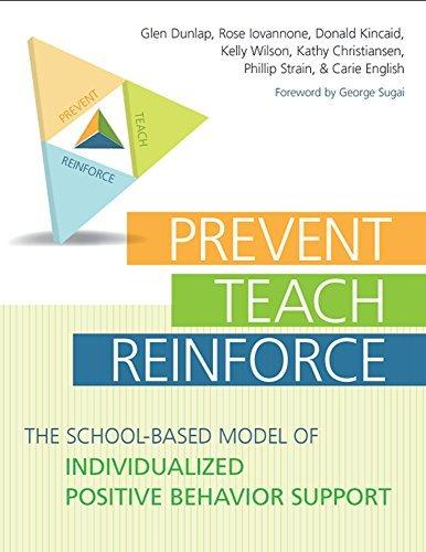 By Glen Dunlap - Prevent-teach-reinforce: The School-based Model of Individualized Positive Behavior Support (Pap/Cdr) (8.2.2009) PDF