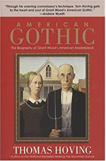 American Gothic The Biography Of Grant Woods Masterpiece