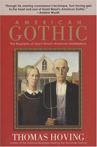 AMERICAN GOTHIC: BIOGRAPHY OF GRANT WOOD'S AMERICAN By Thomas Hoving **Mint**