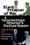 img - for Black Prisoner of War: A Conscientious Objector's Vietnam Memoir book / textbook / text book