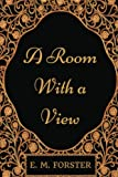 Image of A Room with a View: By E. M Forster - Illustrated