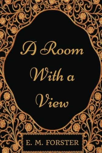 A Room with a View: By E. M Forster - Illustrated