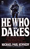 He Who Dares, Michael P. Kennedy, 0671795813