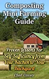 img - for Composting Mini Farming Guide: Proven Lessons For Self-Sufficiency from Your Kitchen to Your Backyard book / textbook / text book