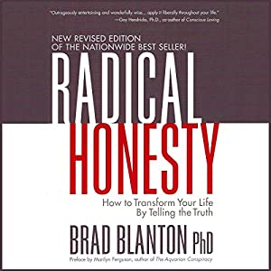 Radical Honesty: How to Transform Your Life by Telling the Truth Audiobook