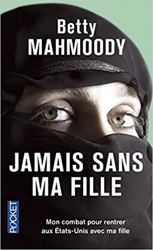 Jamais sans ma fille - Betty Mahmoody