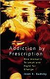 Addiction by Prescription, Joan Gadsby, 1552633349