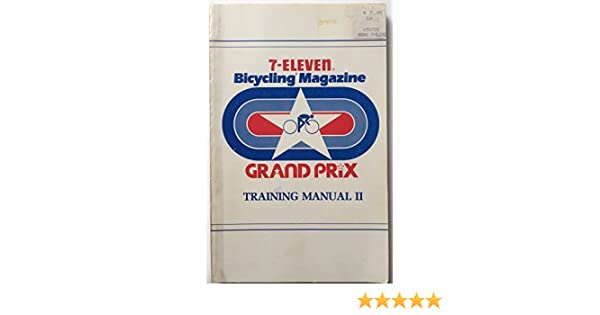 7-Eleven Bicycling Magazine Grand Prix: Training manual II: Norman