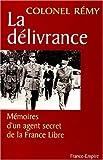 la d?livrance m?moires d un agent secret de la france libre tome 3 fin novembre 1943 25 ao?t 1944 ?dition revue et augment?e
