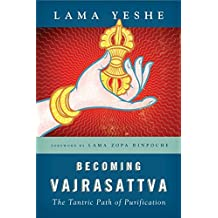 Becoming Vajrasattva: The Tantric Path of Purification (English Edition)