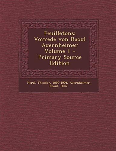 Feuilletons; Vorrede Von Raoul Auernheimer Volume 1 - Primary Source Edition (German Edition)