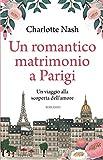 Un romantico matrimonio a Parigi (Italian Edition) by  Charlotte Nash in stock, buy online here