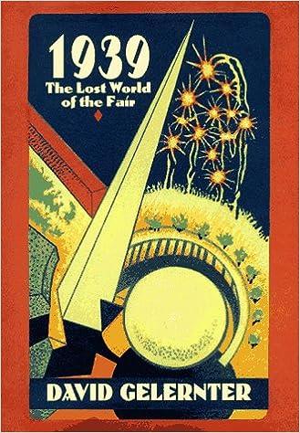 1939 The Lost World Of The Fair David Gelernter 9780028740027