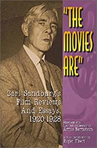 The Movies Are : Carl Sandburg's Film Reviews and Essays, 1920-1928