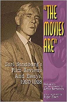 com the movies are carl sandburg s film reviews and  the movies are carl sandburg s film reviews and essays 1920 1928 bargain price