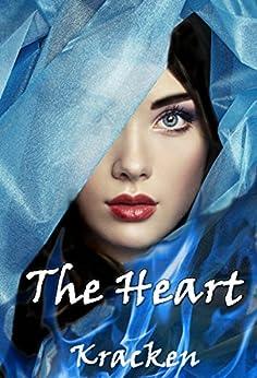 The Heart (Dark King Rising Series Book 5) by [Kracken]