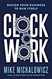 img - for Clockwork: Design Your Business to Run Itself book / textbook / text book