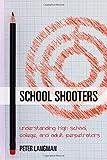 School Shooters: Understanding High