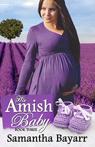 His Amish Baby: Amish Love (Amish Christian Romance Book 3)