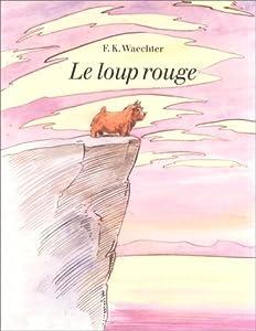 vignette de 'Le loup rouge (Friedrich Karl Waechter)'