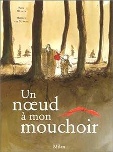 """Afficher """"Un noeud à mon mouchoir"""""""