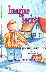 IMAGINE SOCIETY: A POEM A DAY - Volume 9 (Jean Mercier's A Poem A Day)