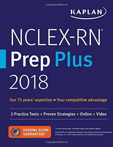 NCLEX-RN Prep Plus 2018: 2 Practice Tests + Proven Strategies + Online + Video (Kaplan Test Prep) cover