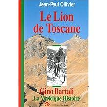 GINO BARTALI : LE LION DE TOSCANE