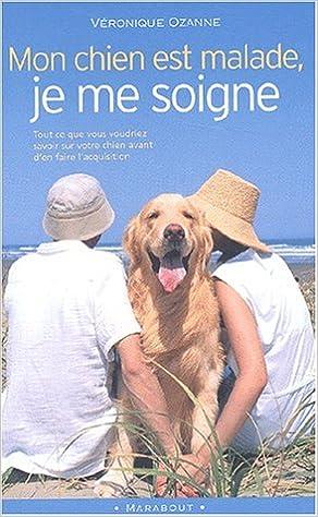 Iphone books pdf téléchargement gratuit Mon chien est malade, je me soigne CHM by Véronique Ozanne 2501040147