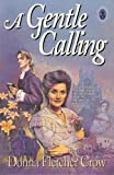 A Gentle Calling, Donna Fletcher Crow, 0896933539