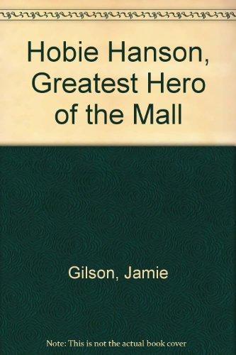 Hobie Hanson, Greatest Hero of the ()