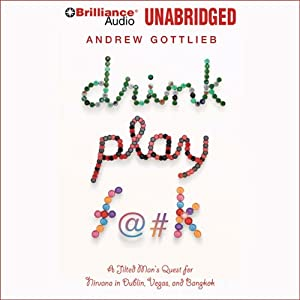 Drink, Play, F@#k Audiobook