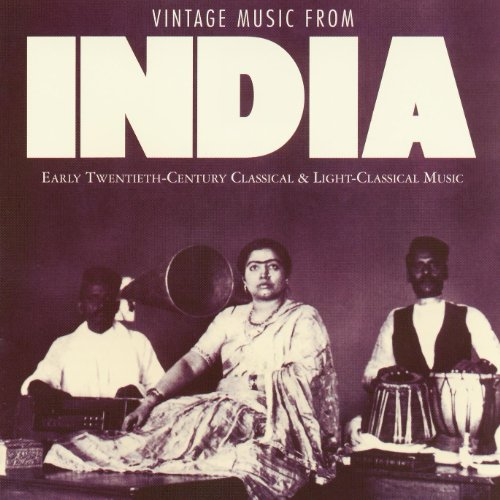Vintage Music from India -- Early Twentieth-Century Classical & Light-Classical Music (20th Century Classical Music)