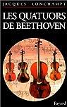 LES QUATUORS A  CORDES DE BEETHOVEN. Guide d'audition par Lonchampt