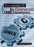 Successful C for Commercial UNIX Developers, Mohamed S. Osman, 0890066426