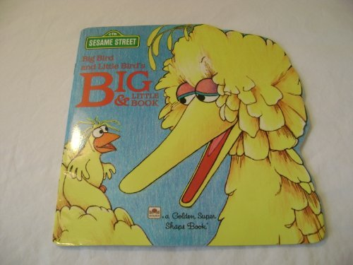 Big Bird and Little Bird's big & little book (A Golden book for early childhood)