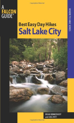 Best Easy Day Hikes Salt Lake City, 2nd (Best Easy Day Hikes Series)