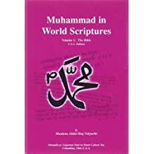 Muhammad in World Scriptures: The Bible by Maulana Abdul Haq Vidyarthi (1999-03-01)