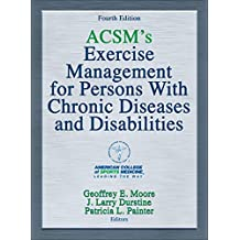ACSM's Exercise Management for Persons with Chronic Diseases and Disabilities-4th Edition