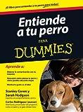 Entiende Tu Perro para Dummies, Stanley Coren, 6070707516