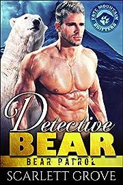 Detective Bear (Bear Shifter Paranormal Romance) (Bear Patrol Book 2)