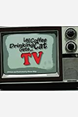 Leo the Coffee Drinking Cat Gets on TV (Volume 3) Paperback
